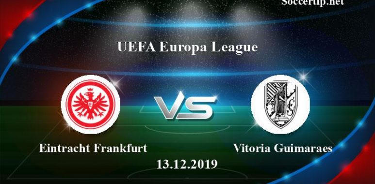 Eintracht Frankfurt vs Vitoria Guimaraes Prediction, Betting Tips –  13/12/2019