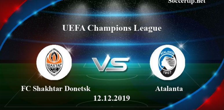 FC Shakhtar Donetsk vs Atalanta Prediction, Betting Tips –  12/12/2019
