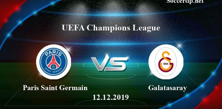 Paris Saint Germain vs Galatasaray Prediction, Betting Tips –  12/12/2019
