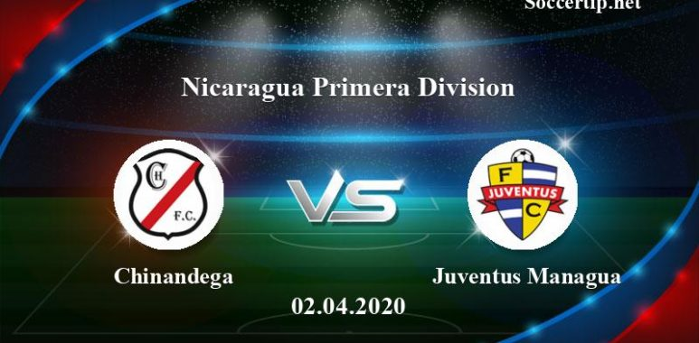 Chinandega vs Juventus Managua Prediction, Betting Tips –  02/04/2020