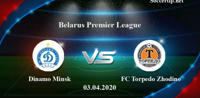 Dinamo Minsk vs FC Torpedo Zhodino Prediction, Betting Tips –  03/04/2020
