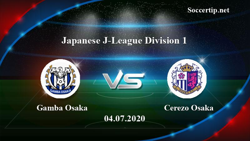 Gamba Osaka Vs Cerezo Osaka Prediction Betting Tips 04 07 2020 Soccer Tips
