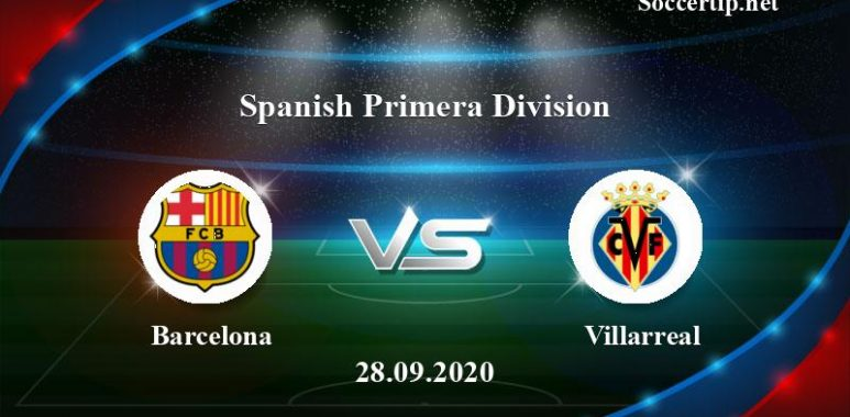 Barcelona vs Villarreal Prediction, Betting Tips –  28/09/2020