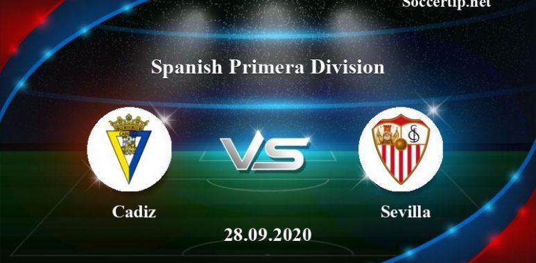 Cadiz vs Sevilla Prediction, Betting Tips –  28/09/2020